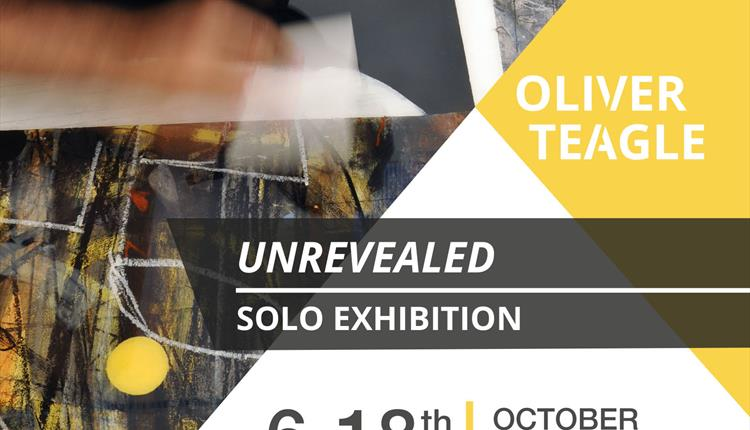 Un-Revealed: Oliver Teagle Solo Exhibition
