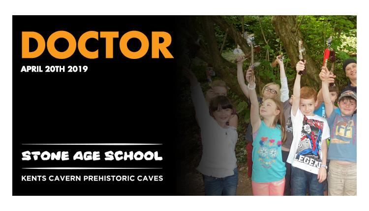 Stone Age School – Doctor at Kents Cavern